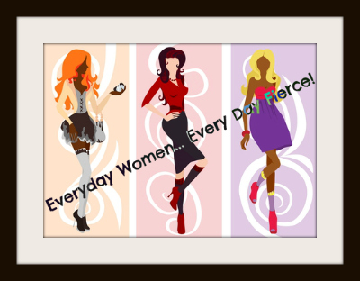 Everyday Woman, Everyday Fierce