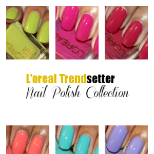 L'oreal Trendsetter Nail Polish Collection Review and Swatches