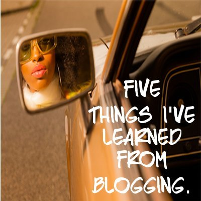 Five Things I learned from Blogging