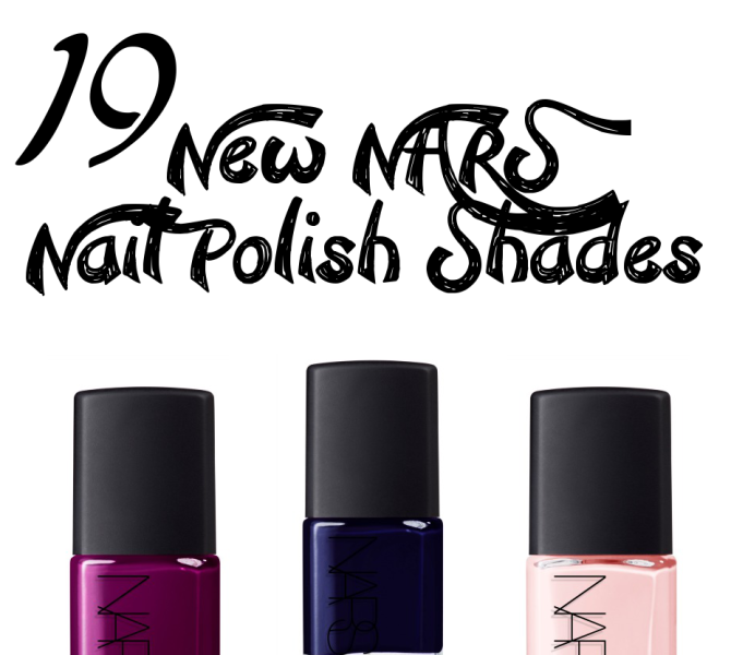 NARS Reforumlates their Nail Polish & adds 19 New Shades.